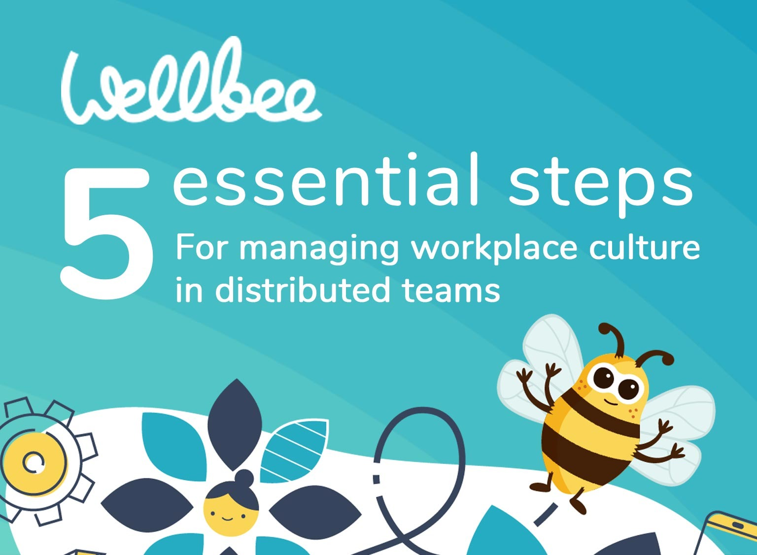Five Essential Steps for Managing Workplace Culture in Distributed Teams